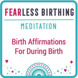 birthing affirmations meditation