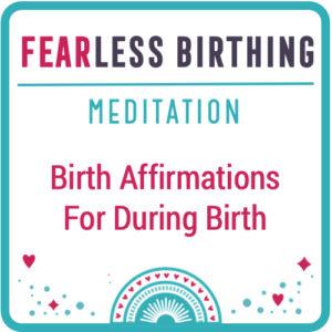 birthing affirmations meditation